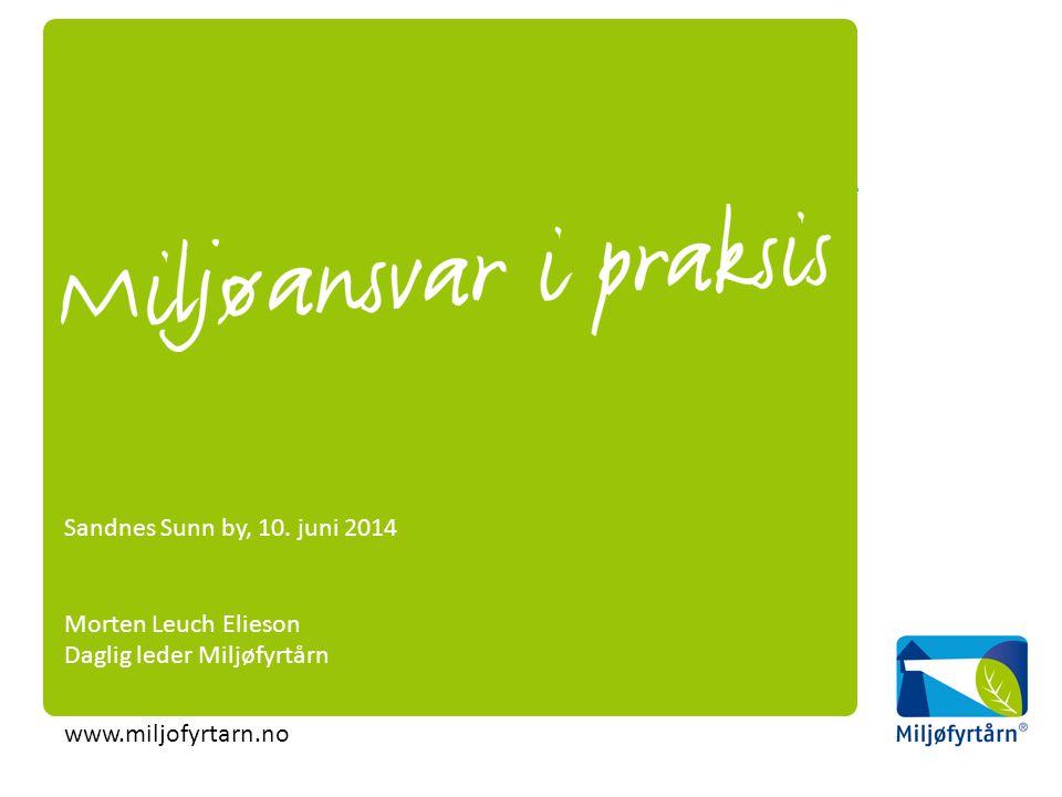 Sandnes Sunn by, 10. juni 2014 Morten Leuch Elieson Daglig leder Miljøfyrtårn www.miljofyrtarn.no