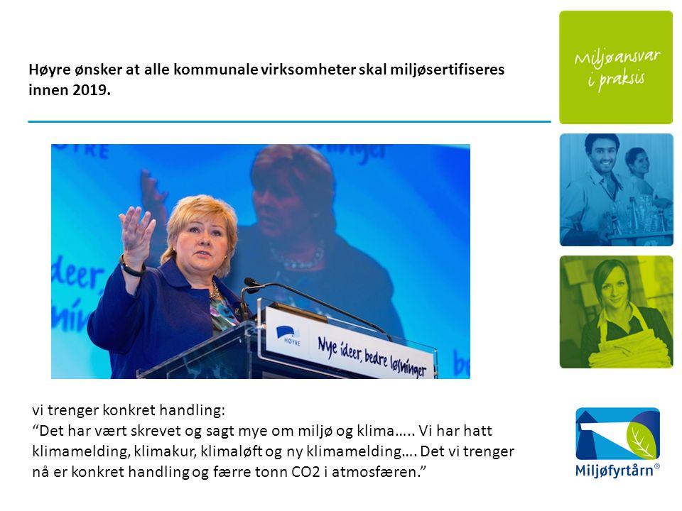 Høyre ønsker at alle kommunale virksomheter skal miljøsertifiseres innen 2019.