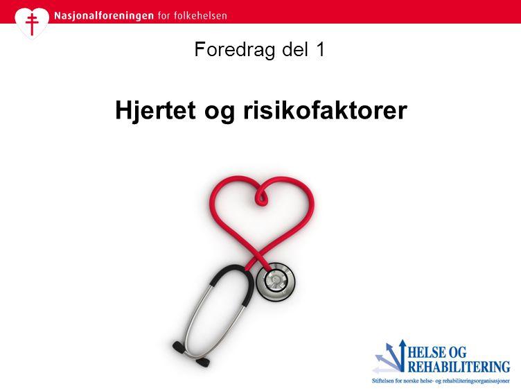 Hjertet og risikofaktorer Foredrag del 1