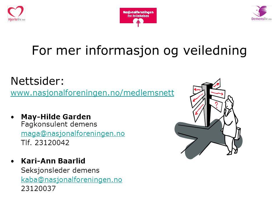For mer informasjon og veiledning Nettsider: www.nasjonalforeningen.no/medlemsnett May-Hilde Garden Fagkonsulent demens maga@nasjonalforeningen.no Tlf