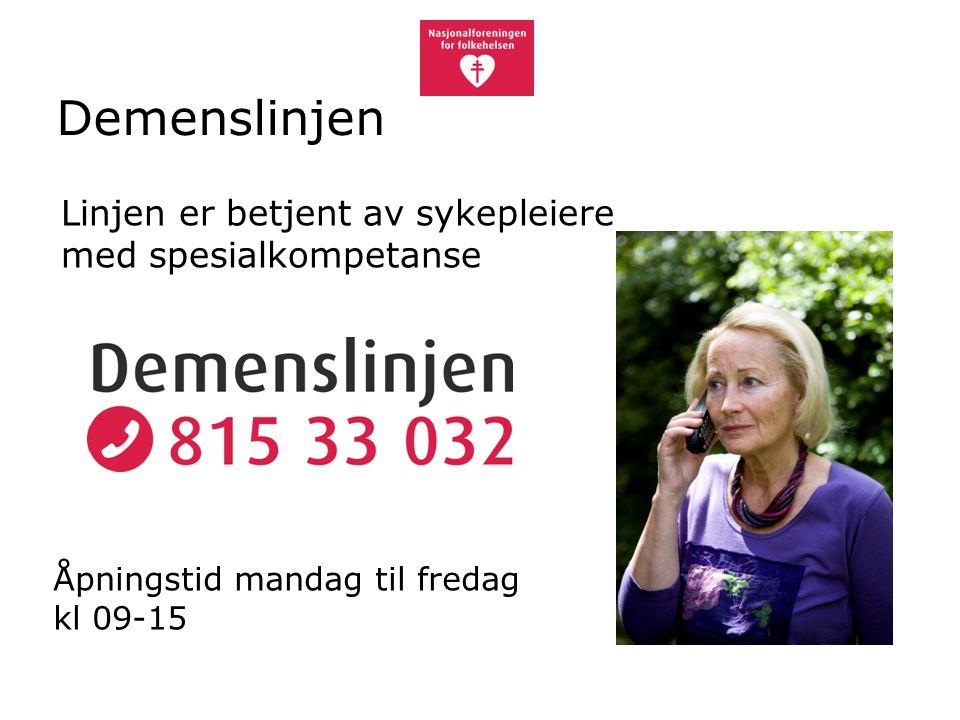 Demenslinjen Åpningstid mandag til fredag kl 09-15 Linjen er betjent av sykepleiere med spesialkompetanse