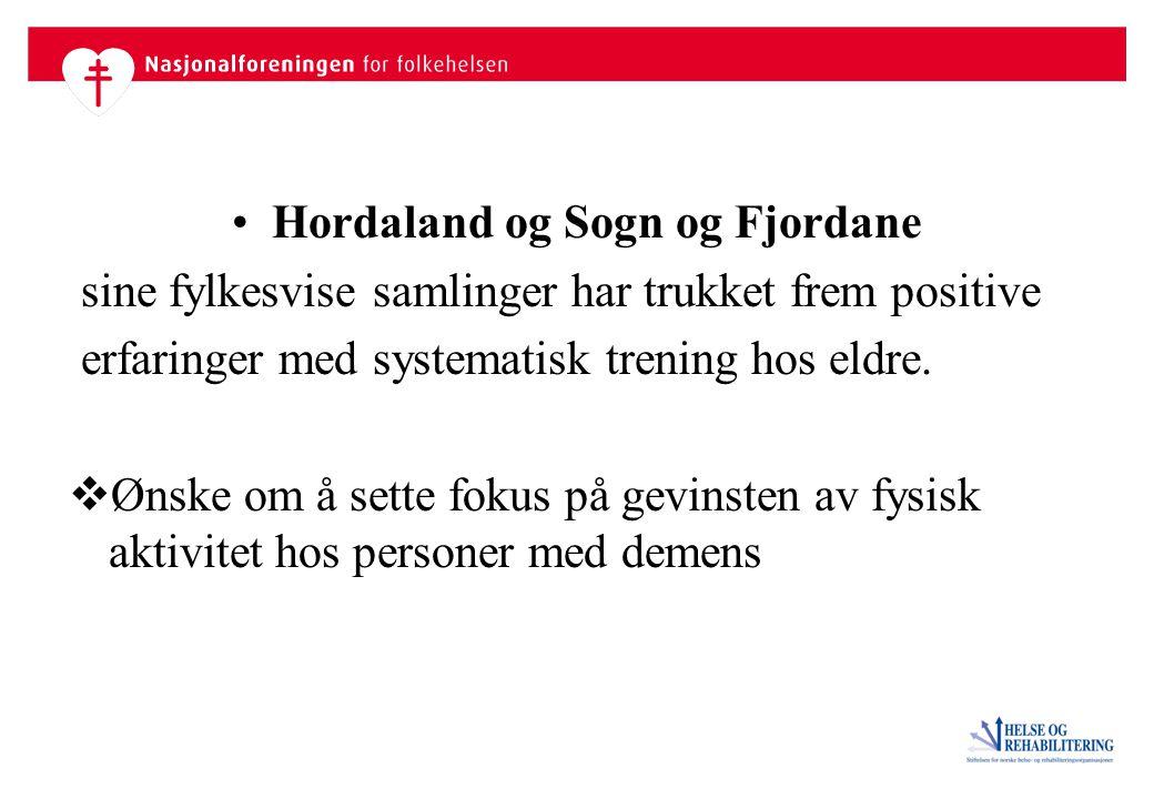 Hordaland og Sogn og Fjordane sine fylkesvise samlinger har trukket frem positive erfaringer med systematisk trening hos eldre.