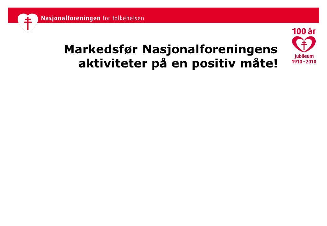 Markedsfør Nasjonalforeningens aktiviteter på en positiv måte!