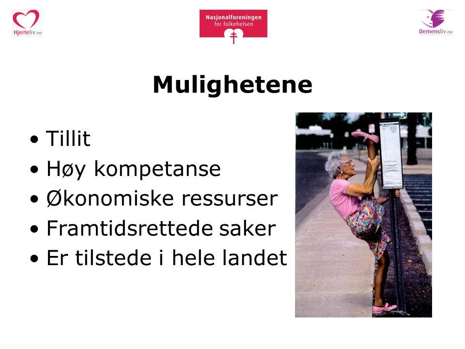 Mulighetene Tillit Høy kompetanse Økonomiske ressurser Framtidsrettede saker Er tilstede i hele landet
