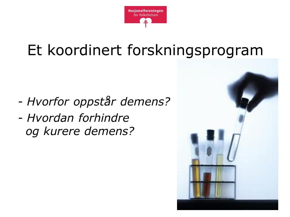 Et koordinert forskningsprogram - Hvorfor oppstår demens? - Hvordan forhindre og kurere demens?