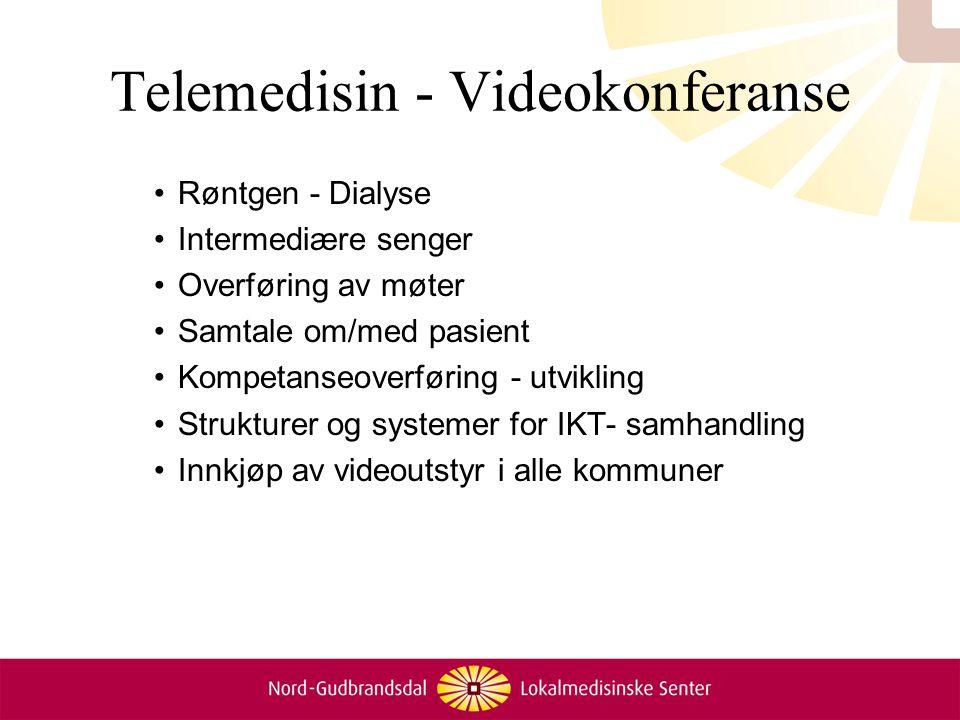 Telemedisin - Videokonferanse Røntgen - Dialyse Intermediære senger Overføring av møter Samtale om/med pasient Kompetanseoverføring - utvikling Strukt