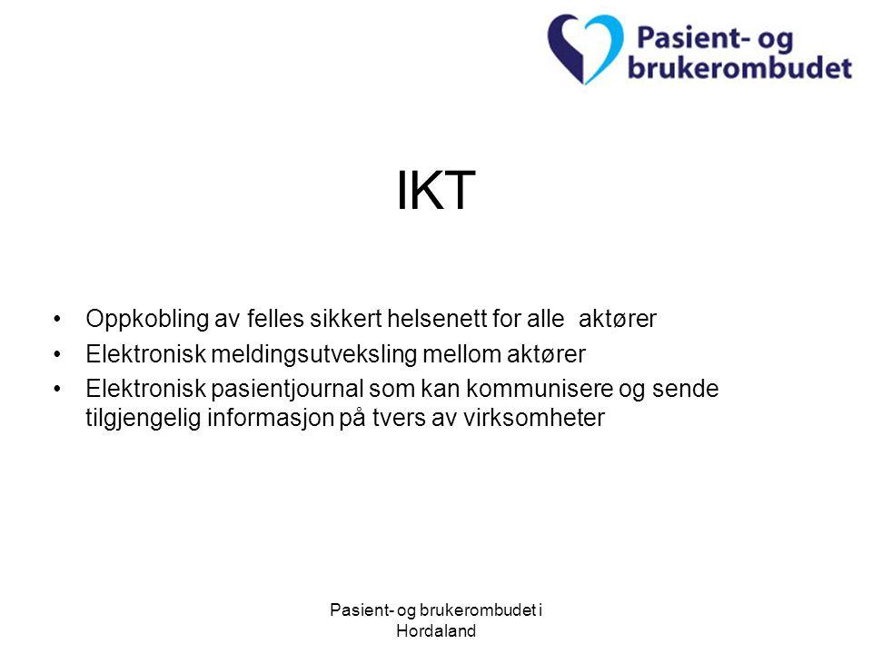 Pasient- og brukerombudet i Hordaland IKT Oppkobling av felles sikkert helsenett for alle aktører Elektronisk meldingsutveksling mellom aktører Elektr