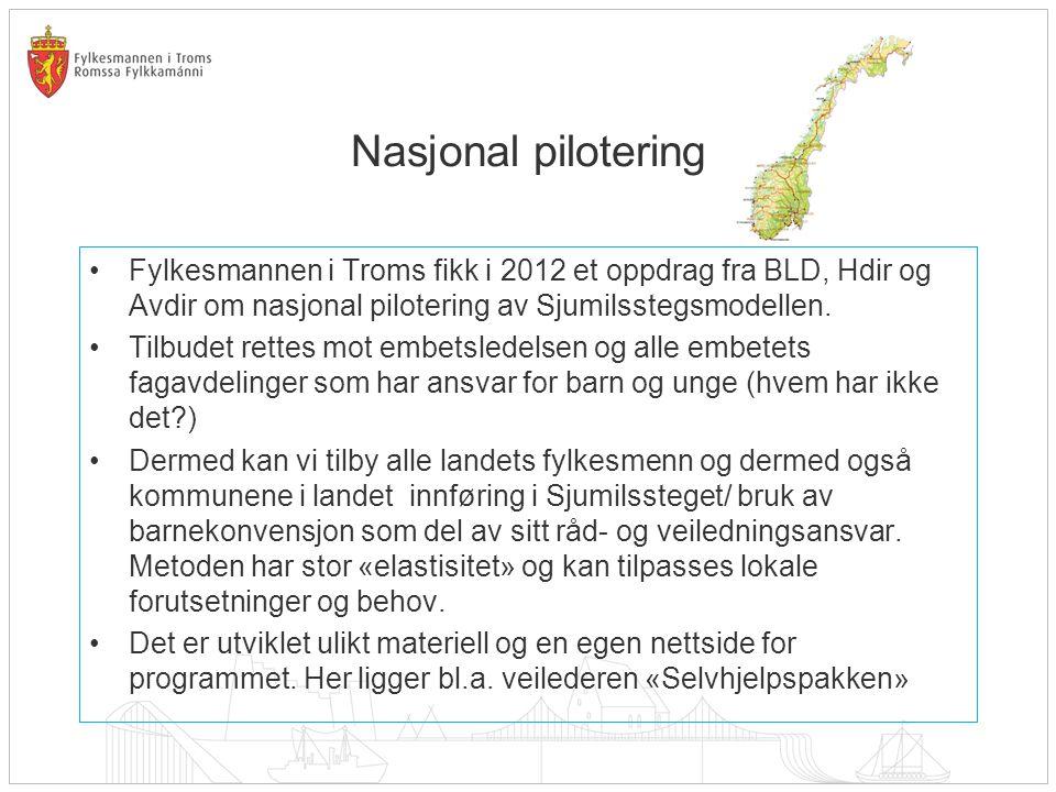 Nasjonal pilotering Fylkesmannen i Troms fikk i 2012 et oppdrag fra BLD, Hdir og Avdir om nasjonal pilotering av Sjumilsstegsmodellen. Tilbudet rettes