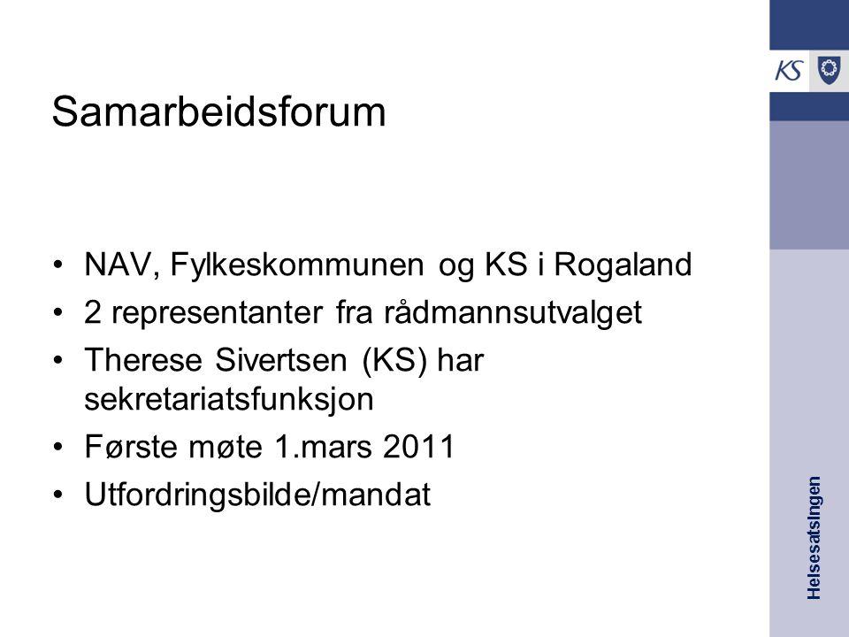Helsesatsingen Samarbeidsforum NAV, Fylkeskommunen og KS i Rogaland 2 representanter fra rådmannsutvalget Therese Sivertsen (KS) har sekretariatsfunks