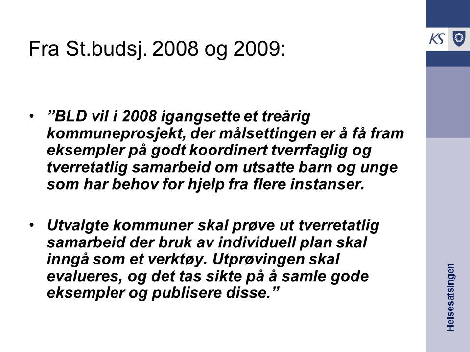 """Helsesatsingen Fra St.budsj. 2008 og 2009: """"BLD vil i 2008 igangsette et treårig kommuneprosjekt, der målsettingen er å få fram eksempler på godt koor"""