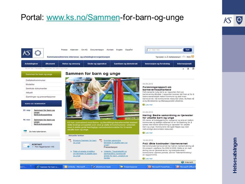 Helsesatsingen Portal: www.ks.no/Sammen-for-barn-og-ungewww.ks.no/Sammen