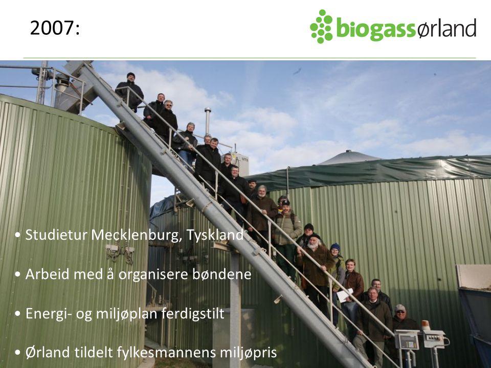 2007: Studietur Mecklenburg, Tyskland Arbeid med å organisere bøndene Energi- og miljøplan ferdigstilt Ørland tildelt fylkesmannens miljøpris