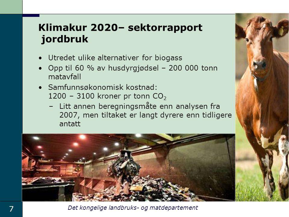 7 Det kongelige landbruks- og matdepartement Klimakur 2020– sektorrapport jordbruk Utredet ulike alternativer for biogass Opp til 60 % av husdyrgjødse