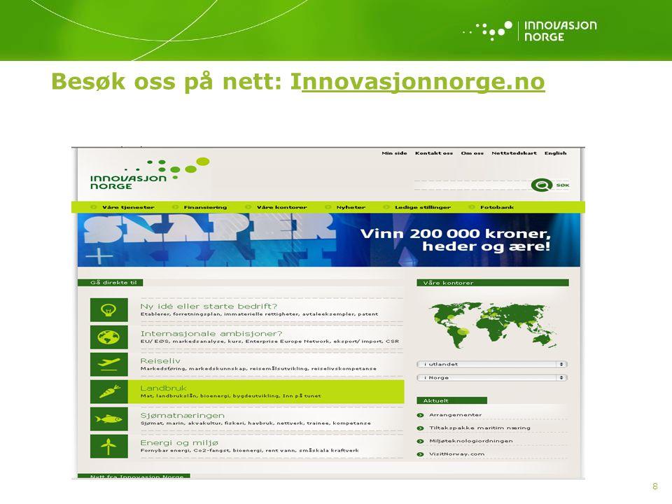 8 Besøk oss på nett: Innovasjonnorge.no