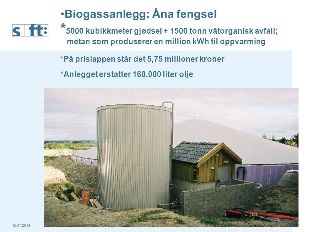 15.07.2014Statens forurensningstilsyn (SFT) Side 15 Biogassanlegg: Åna fengsel * 5000 kubikkmeter gjødsel + 1500 tonn våtorganisk avfall; metan som pr