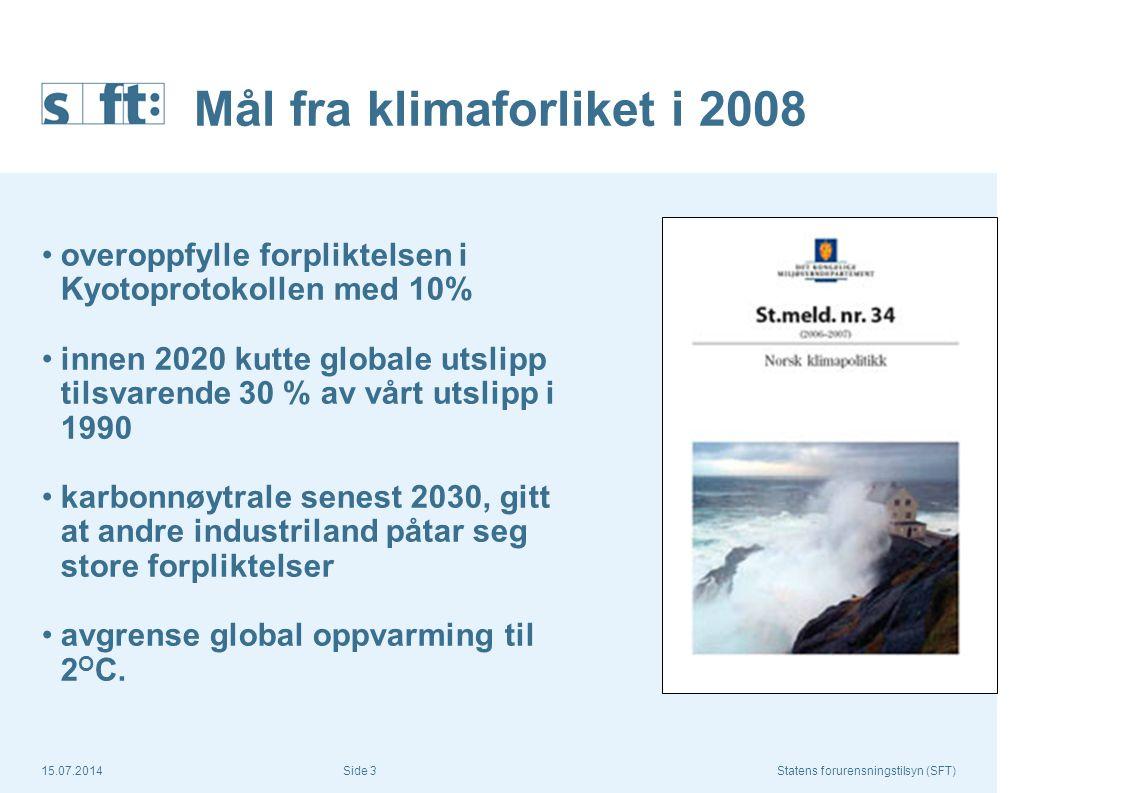 15.07.2014Statens forurensningstilsyn (SFT) Side 4 Mål 2020 30 % reduksjon I forhold til 1990 (globale utslipp) Utslippsreduksjoner på 15 – 17 mill CO2-ekv, i Norge sammenlignet med referansebanen i NB07.