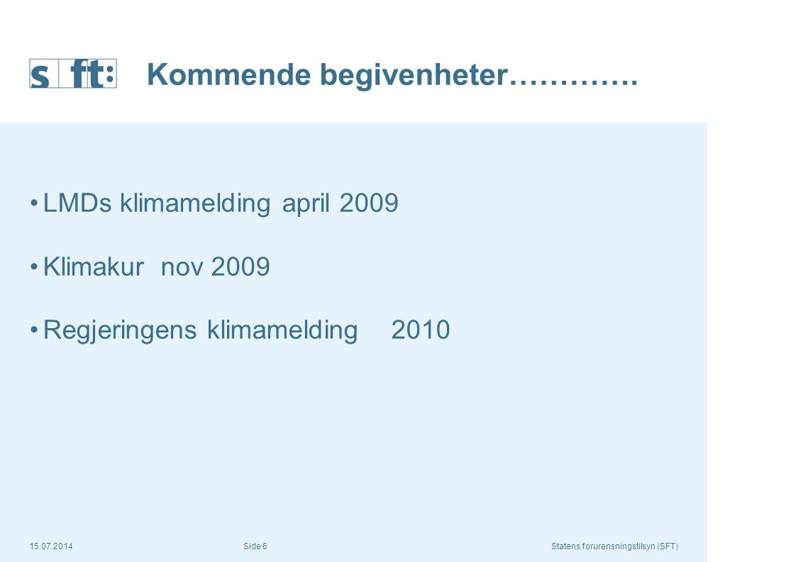 15.07.2014Statens forurensningstilsyn (SFT) Side 7 Klimakur Regjeringen skal: legge fram for Stortinget i 2010 en vurdering av klimapolitikken og behov for endrede virkemidler En etatsgruppe skal: utrede det faglige grunnlaget for Stortingsmeldingen, dvs behovet for nye virkemidler for å nå målsettingen Hovedmålet: Hvilke tiltak og virkemidler må til for å nå Stortingets mål om å redusere norske utslipp med 15-17 millioner tonn CO 2 - ekvivalenter innen 2020?