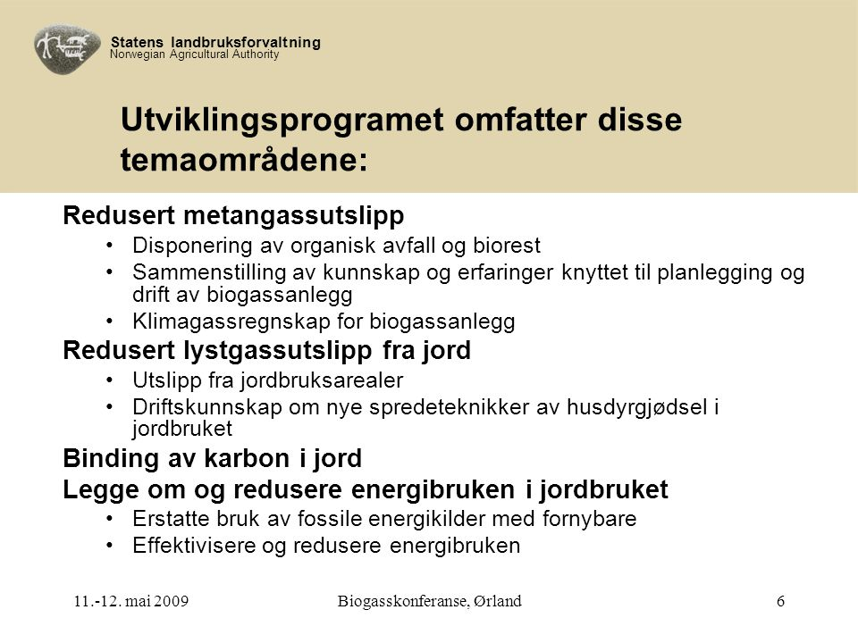 Statens landbruksforvaltning Norwegian Agricultural Authority 11.-12.