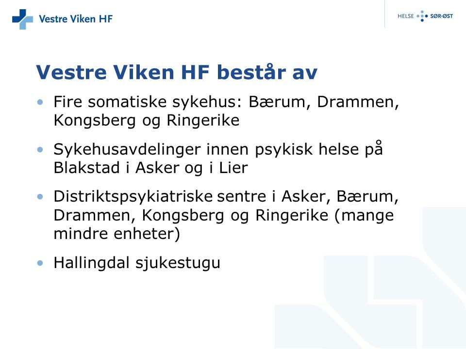 Vestre Viken HF består av Fire somatiske sykehus: Bærum, Drammen, Kongsberg og Ringerike Sykehusavdelinger innen psykisk helse på Blakstad i Asker og