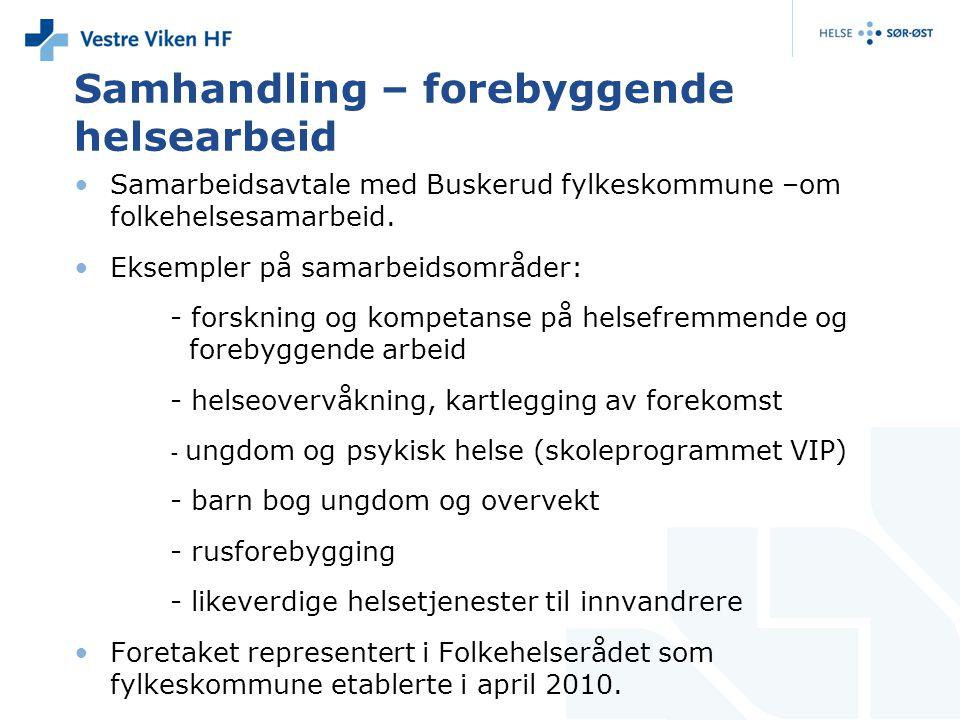 Samhandling – forebyggende helsearbeid Samarbeidsavtale med Buskerud fylkeskommune –om folkehelsesamarbeid. Eksempler på samarbeidsområder: - forsknin