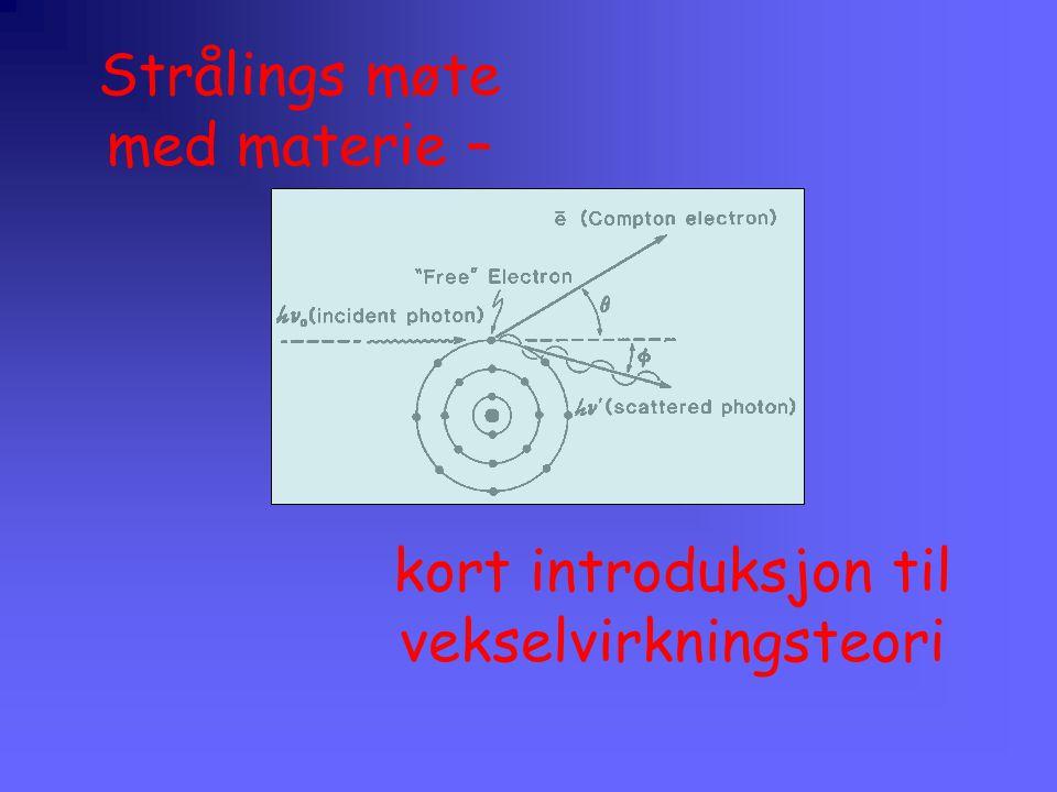 Strålings møte med materie – kort introduksjon til vekselvirkningsteori