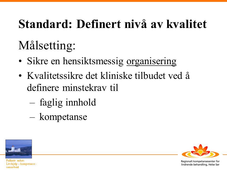 Palliativ enhet: Livshjelp – kompetanse - samarbeid Innhold Innledning, definisjoner Grunnleggende palliasjon Organisering Kompetanse Forskning ESAS-skjema Referanser