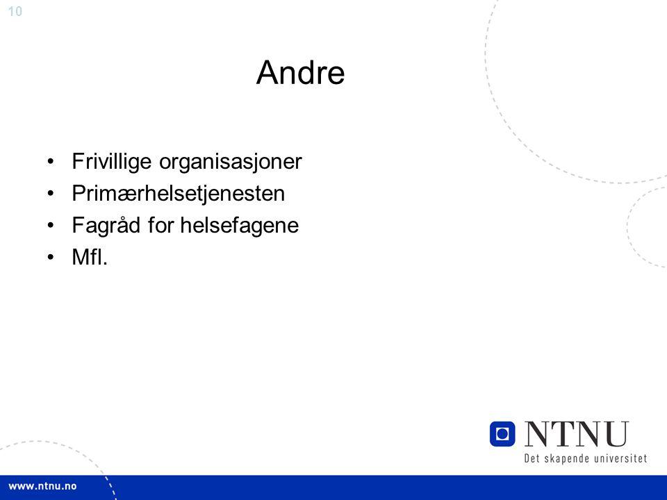 10 Andre Frivillige organisasjoner Primærhelsetjenesten Fagråd for helsefagene Mfl.