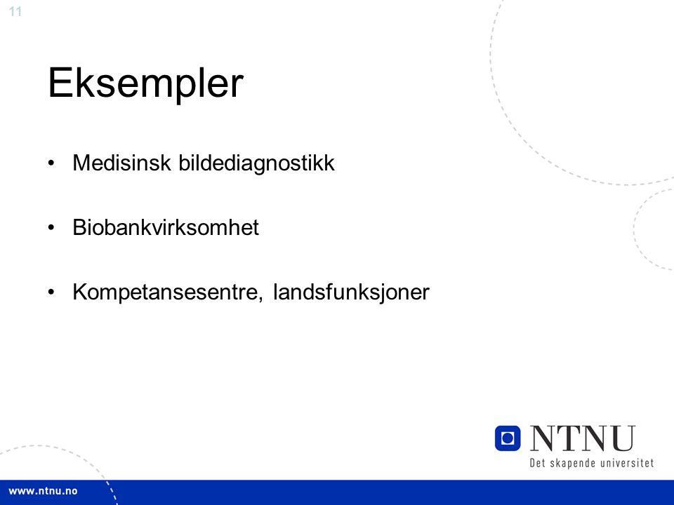 11 Eksempler Medisinsk bildediagnostikk Biobankvirksomhet Kompetansesentre, landsfunksjoner