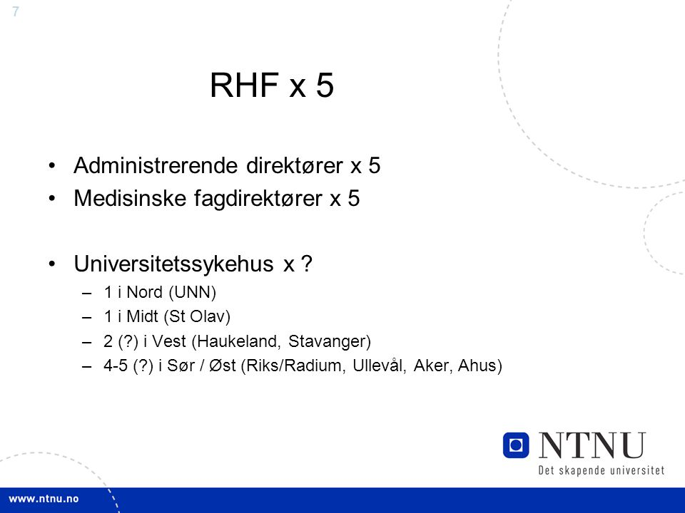 7 RHF x 5 Administrerende direktører x 5 Medisinske fagdirektører x 5 Universitetssykehus x .