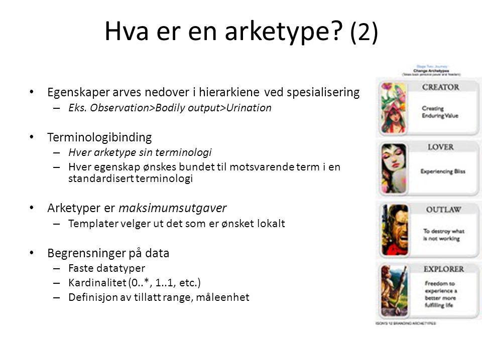 Hva er en arketype.(2) Egenskaper arves nedover i hierarkiene ved spesialisering – Eks.
