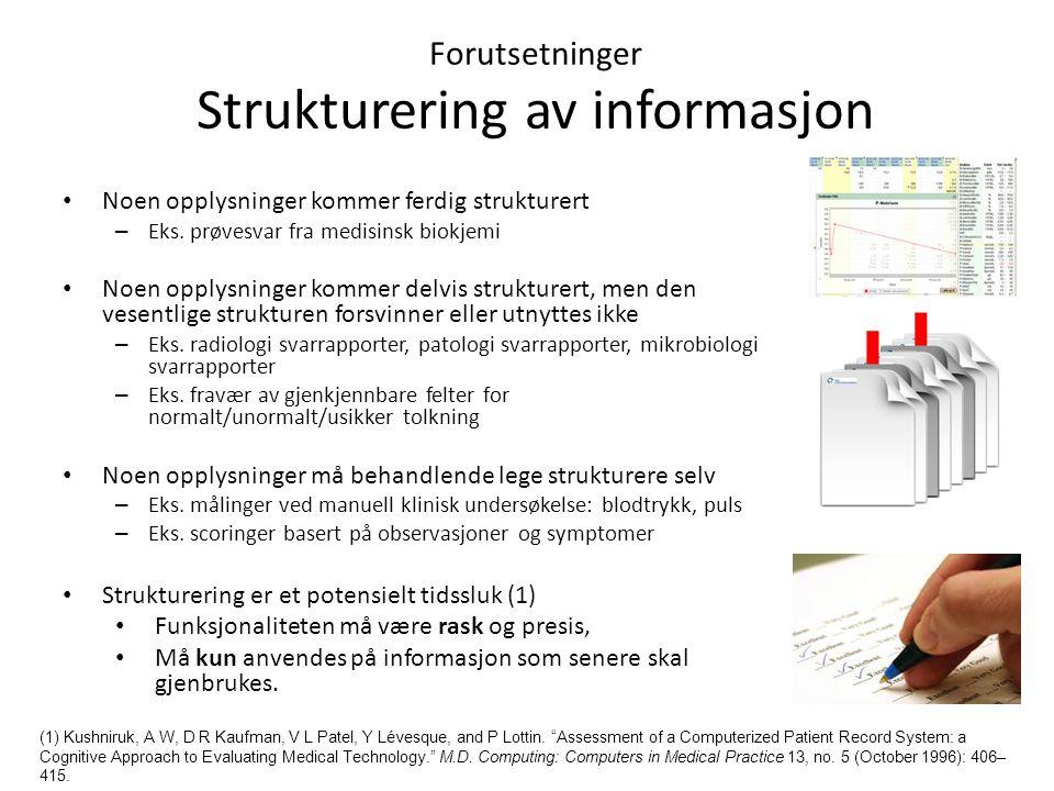 Forutsetninger Strukturering av informasjon Noen opplysninger kommer ferdig strukturert – Eks.