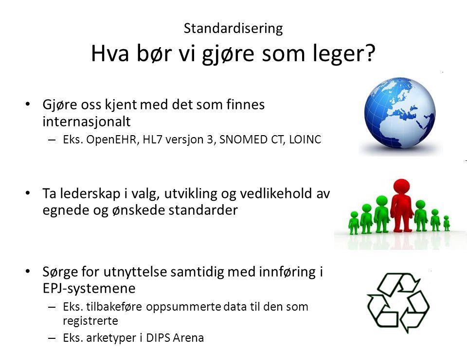 Standardisering Hva bør vi gjøre som leger.