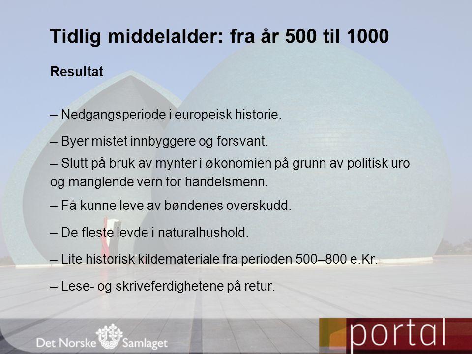 Tidlig middelalder: fra år 500 til 1000 Føydalsystemet En modell som vi kan bruke til å forsøke å forklare middelaldersamfunnet med.