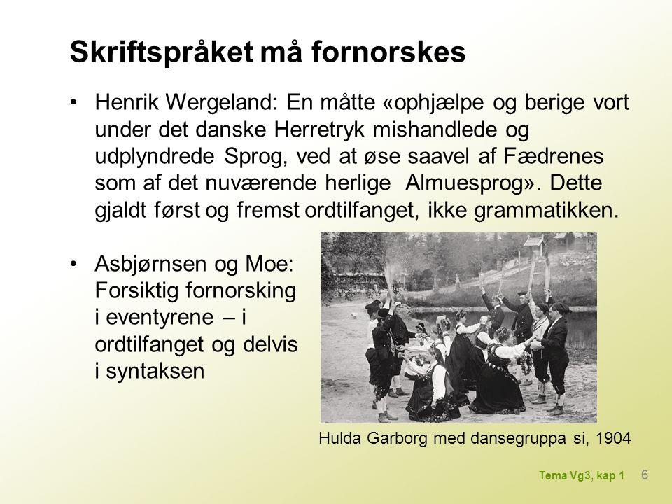 Henrik Wergeland: En måtte «ophjælpe og berige vort under det danske Herretryk mishandlede og udplyndrede Sprog, ved at øse saavel af Fædrenes som af det nuværende herlige Almuesprog».