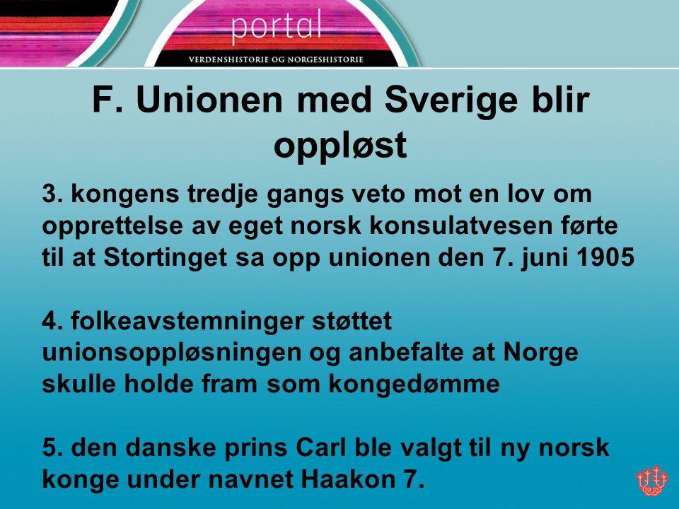 F.Unionen med Sverige blir oppløst 3.
