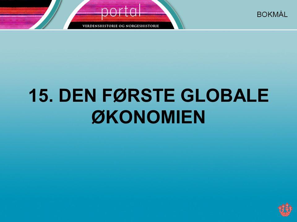 15. DEN FØRSTE GLOBALE ØKONOMIEN BOKMÅL