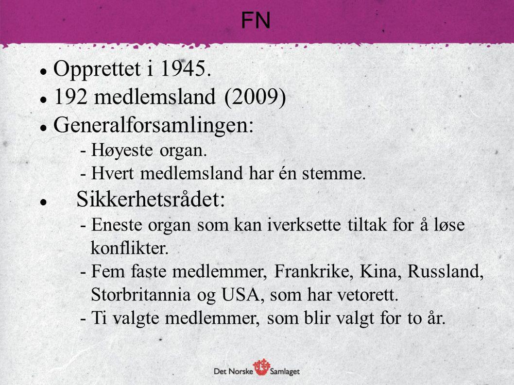 Opprettet i 1945. 192 medlemsland (2009) Generalforsamlingen: - Høyeste organ. - Hvert medlemsland har én stemme. Sikkerhetsrådet: - Eneste organ som