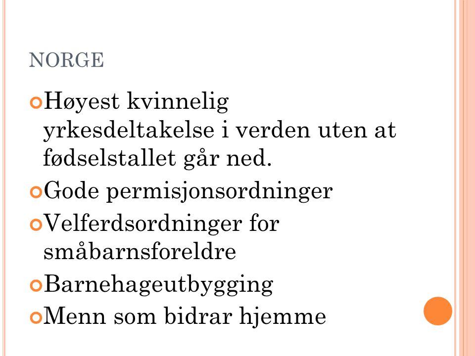 NORGE Høyest kvinnelig yrkesdeltakelse i verden uten at fødselstallet går ned.