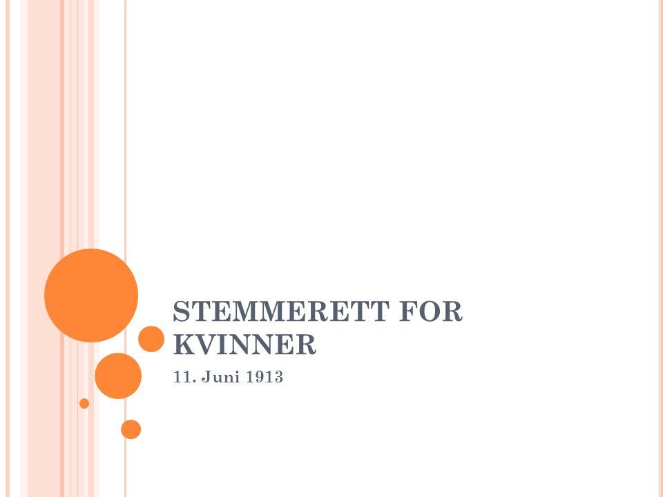 STEMMERETT FOR KVINNER 11. Juni 1913