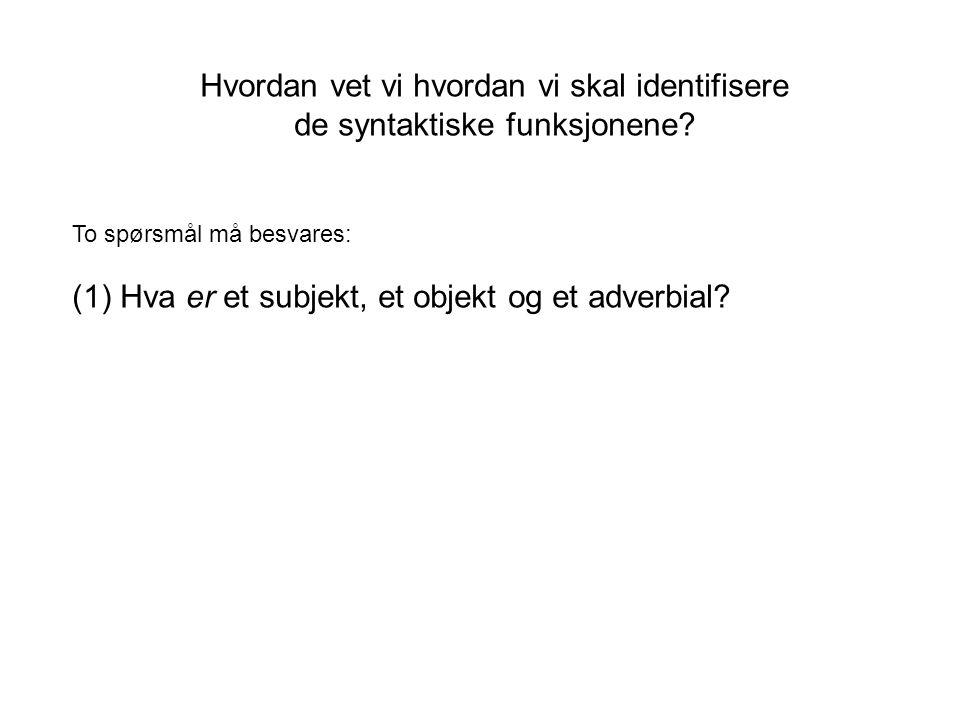 Hvordan vet vi hvordan vi skal identifisere de syntaktiske funksjonene.