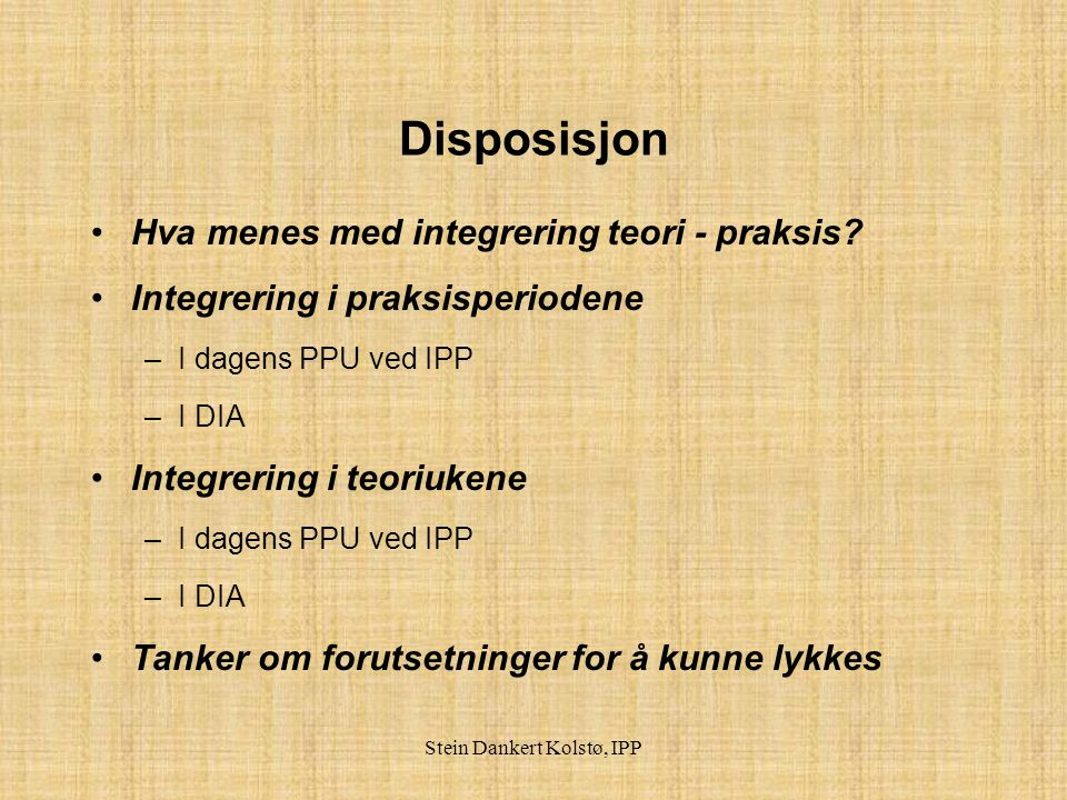 Stein Dankert Kolstø, IPP Skillet teori - praksis Teori: Beskrive, Forstå.