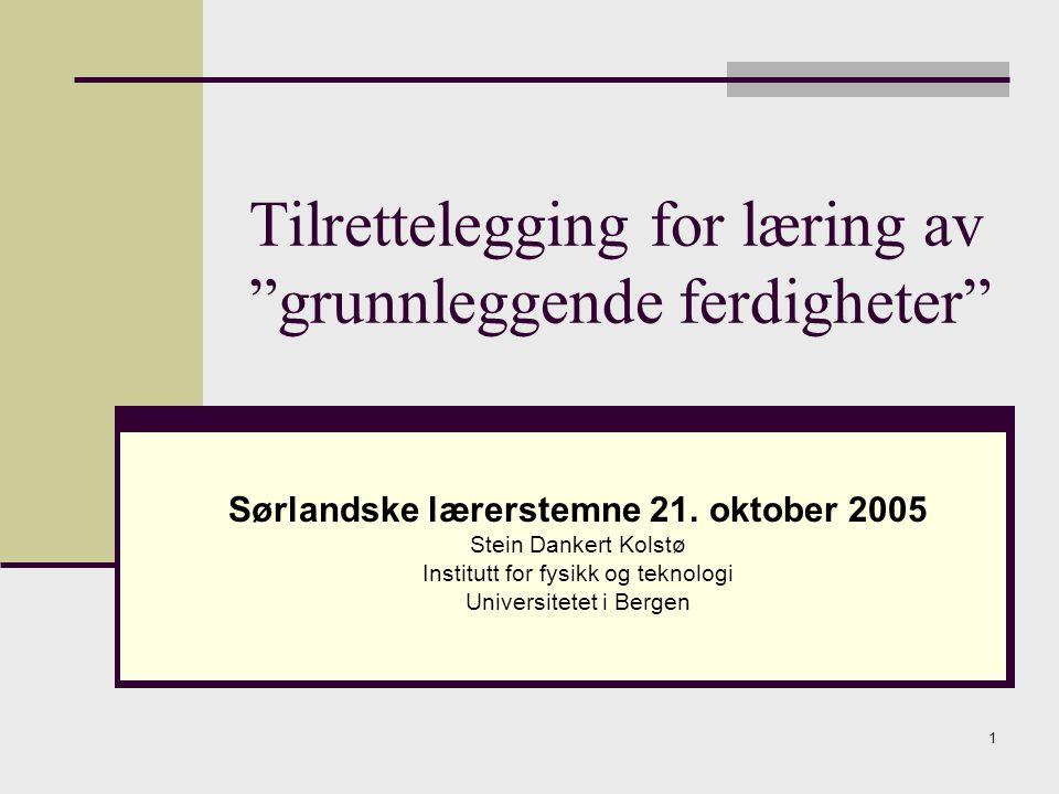1 Tilrettelegging for læring av grunnleggende ferdigheter Sørlandske lærerstemne 21.