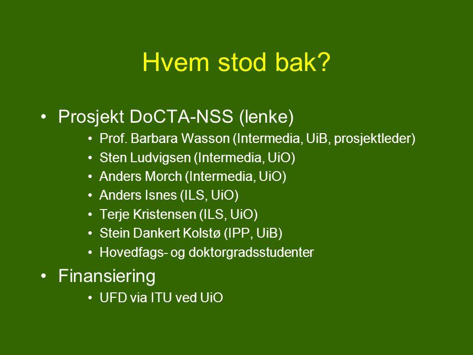 Hvem stod bak.Prosjekt DoCTA-NSS (lenke) Prof.