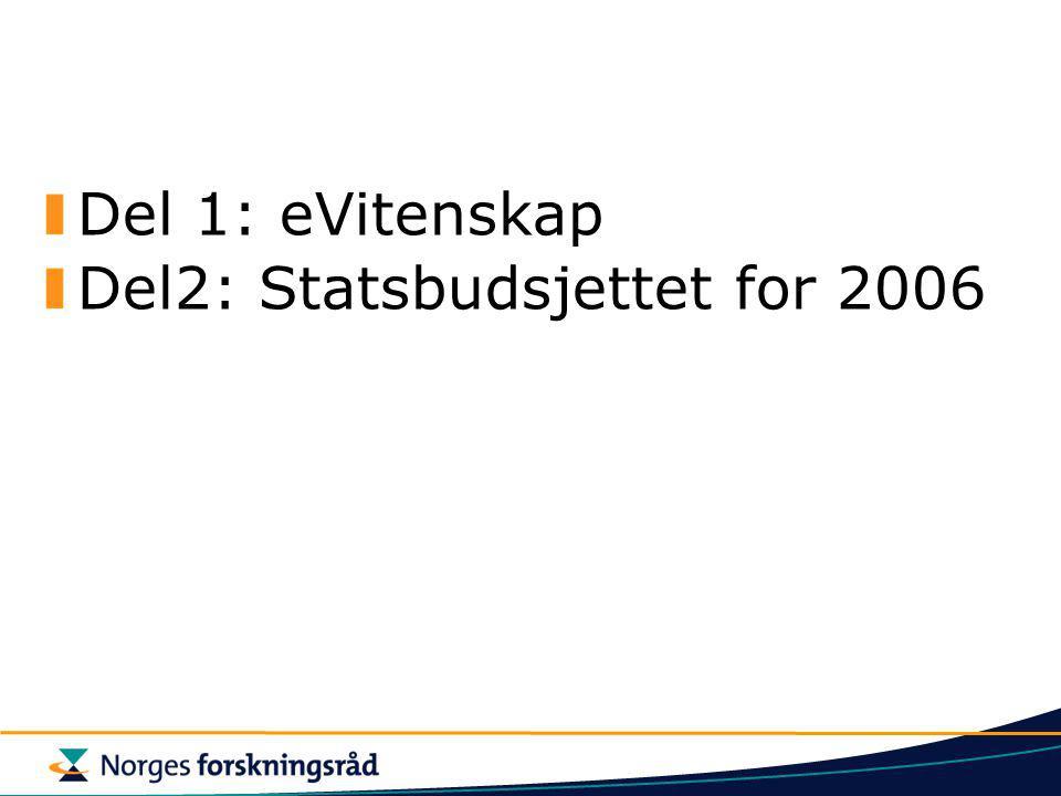 Del 1: eVitenskap Del2: Statsbudsjettet for 2006