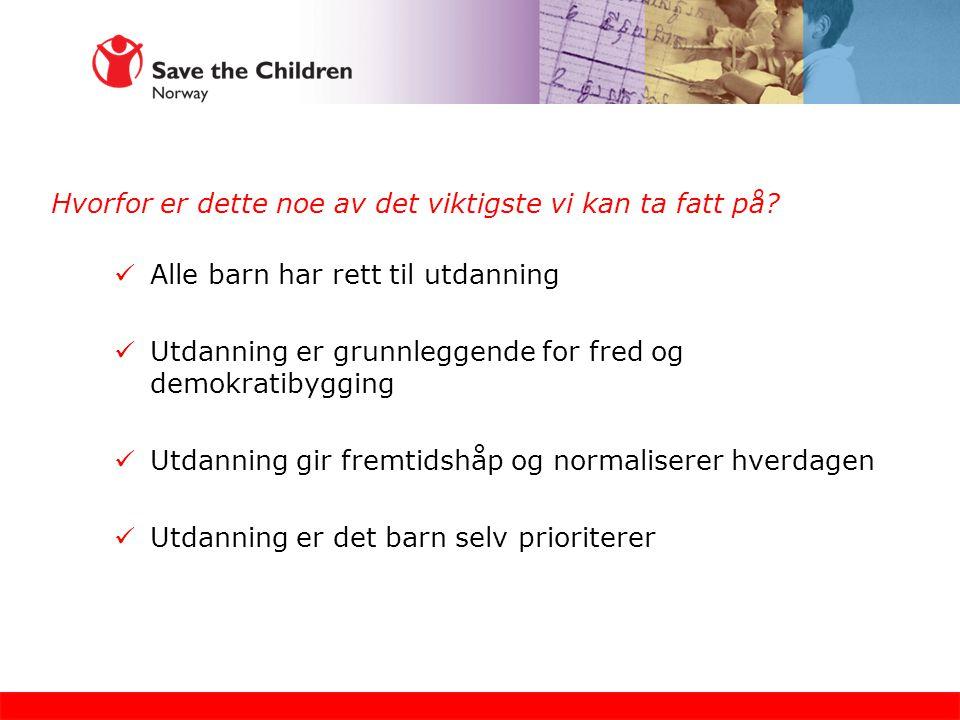 Hovedaktører Save the Children Strategiske partnere – gjennomføring/policymakers Finansierings institusjoner Lokale myndigheter Lokalsamfunn Barn