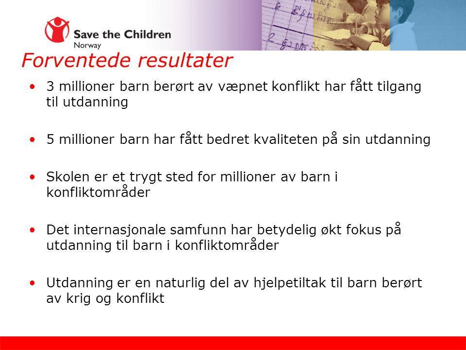 Forventede resultater 3 millioner barn berørt av væpnet konflikt har fått tilgang til utdanning 5 millioner barn har fått bedret kvaliteten på sin utdanning Skolen er et trygt sted for millioner av barn i konfliktområder Det internasjonale samfunn har betydelig økt fokus på utdanning til barn i konfliktområder Utdanning er en naturlig del av hjelpetiltak til barn berørt av krig og konflikt