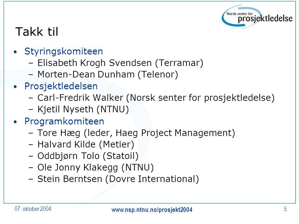 07. oktober 2004 www.nsp.ntnu.no/prosjekt2004 5 Takk til Styringskomiteen –Elisabeth Krogh Svendsen (Terramar) –Morten-Dean Dunham (Telenor) Prosjektl