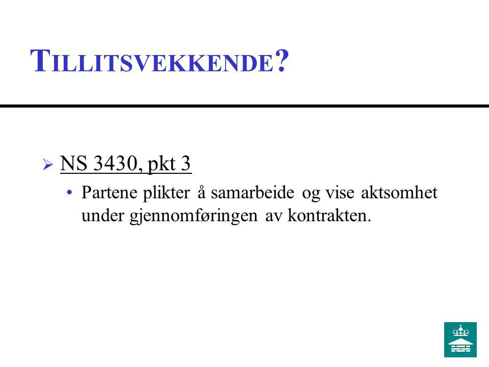  NS 3430, pkt 3 Partene plikter å samarbeide og vise aktsomhet under gjennomføringen av kontrakten.