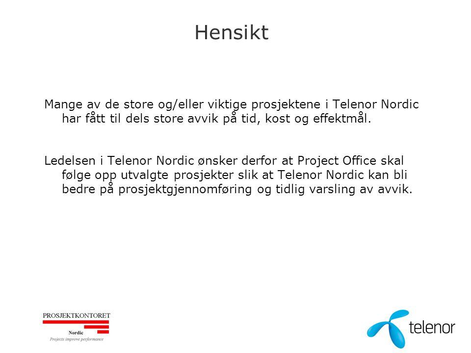 Hensikt Mange av de store og/eller viktige prosjektene i Telenor Nordic har fått til dels store avvik på tid, kost og effektmål. Ledelsen i Telenor No