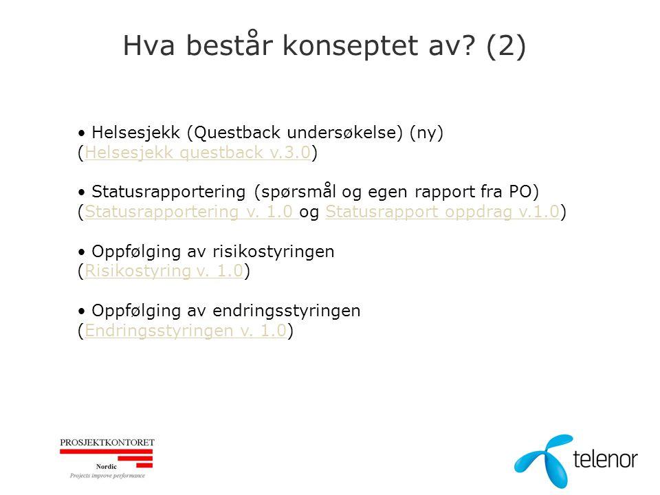 Hva består konseptet av? (2) Helsesjekk (Questback undersøkelse) (ny) (Helsesjekk questback v.3.0)Helsesjekk questback v.3.0 Statusrapportering (spørs